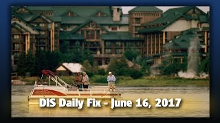 dis daily fix   your disney news for 06 16 17