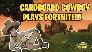 Cardboard Cowboy Plays Fortnite