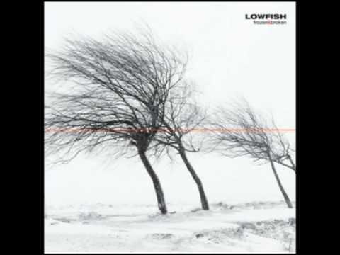 Lowfish - Frozen & Broken