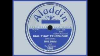 EFFIE SMITH - Dial That Telephone (Original) Plus He Treats Your Daughter Mean (Both 1953)
