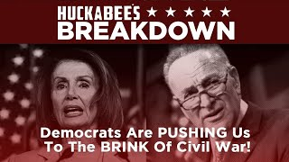 Democrats Are PUSHING America To CIVIL WAR | Breakdown | Huckabee