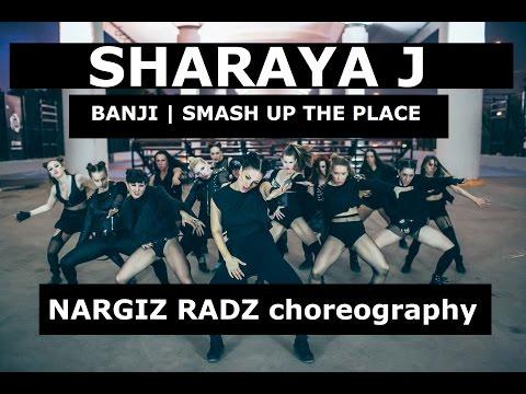 @SHARAYA J - BANJI - SMASH UP THE PLACE - NARGIZ RADZ choreography