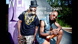 Ying Yang Twins - Jigglin – (GirlsHateGirls remix)