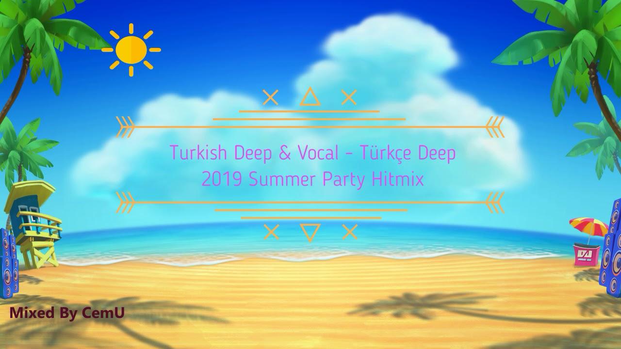 Turkish Deep & Vocal - Türkçe Deep House - 2019 Summer Party HitMix / Mixed by CemU