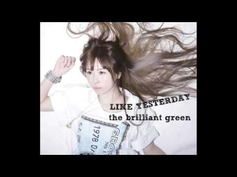 The Brilliant Green Like Yesterday (ingles/español)