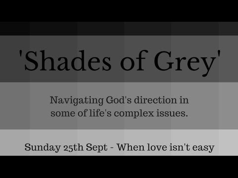 Shades of Grey - When love isn't easy