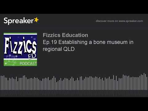 Ep.19 Establishing a bone museum in regional QLD