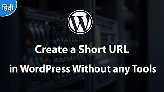 The Easiest Way To Create a Short URL in WordPress Without any Tools 2018