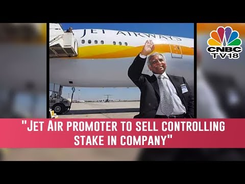 Jet Air Promoter Naresh Goyal Agrees To Sell Controlling Stake In Company