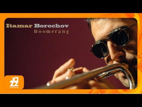 Itamar Borochov - Boomerang [Full Album]
