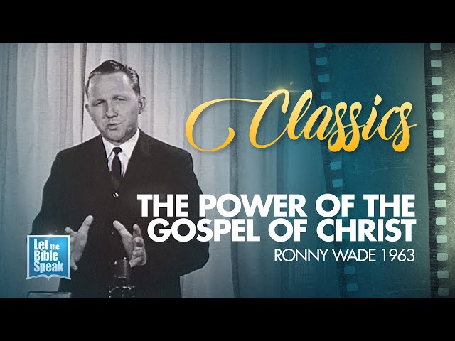 LTBS CLASSICS - 1963 Ronny Wade - The Power of the Gospel of Christ