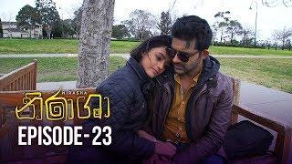 Nirasha | Episode 23 | සතියේ දිනවල රාත්රී 8.30 ට - (2019-01-03) | ITN Thumbnail