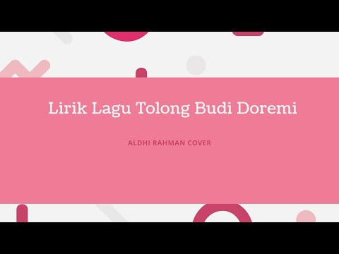 lirik-lagu-tolong-budi-doremi-cover-by-aldhi-rahman