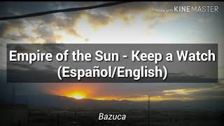 Keep a Watch - Empire of the Sun (Sub Español/English)