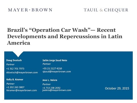 "Brazil's ""Operation Car Wash"" - Recent Developments and Repercussions in Latin America"