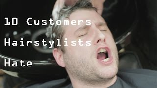 10 Customers Hairstylists Hate   Just My Luck Films