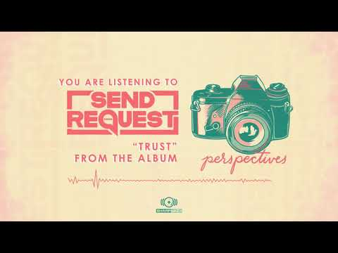 Send Request - Trust (OFFICIAL AUDIO)