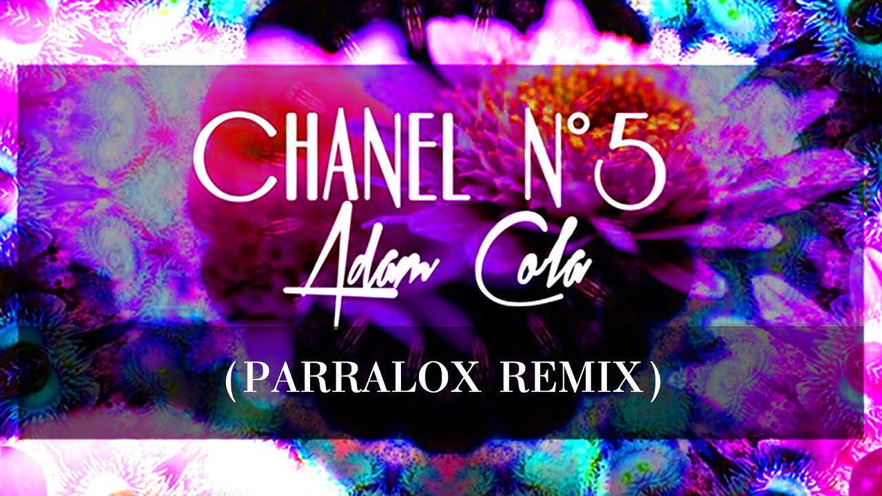 Adam Cola - Chanel No5 (Parralox Remix)