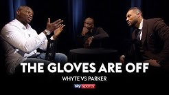 GLOVES ARE OFF: Dillian Whyte vs Joseph Parker 👊