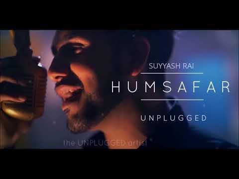 Aye Mere Humsafar Ek Zara Intezaar   Reprise Unplugged Version   Na hum Bewafa Hai    Suyyash Rai