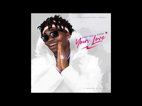 Fabulous Icekid - Your Love (Official Audio)