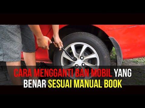 CARA MENGGANTI BAN MOBIL YANG BENAR SESUAI MANUAL BOOK SIGRA/CALYA