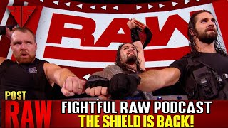 WWE Raw 8/20/18 Full Show Review & Results | Fightful Wrestling Podcast | SHIELD RETURNS