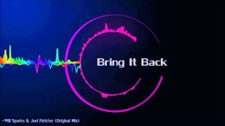 Will Sparks & Joel Fletcher - Bring It Back (Original Mix)