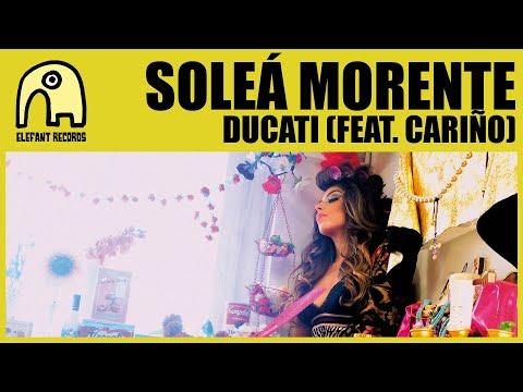 SOLEÁ MORENTE feat. CARIÑO - Ducati [Official]