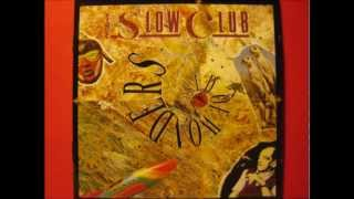The Slow Club - Shout Me Down