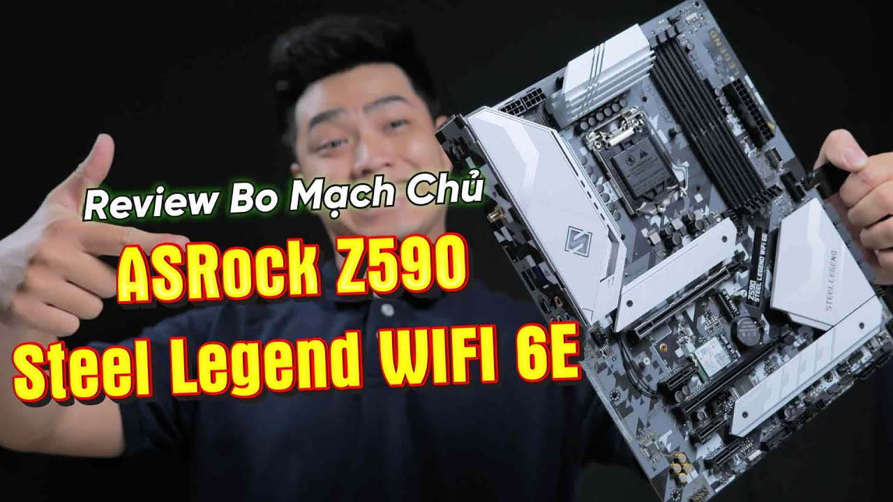 Review Bo Mạch Chủ ASrock Z590 Steel Legend WiFi 6E