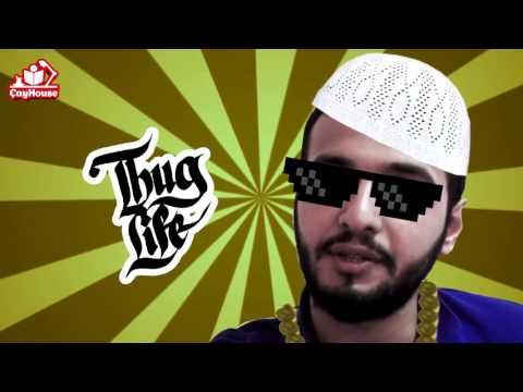 Thug Life Derlemesi   Çay House 1