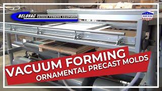 Vacuum forming ornamental precast molds
