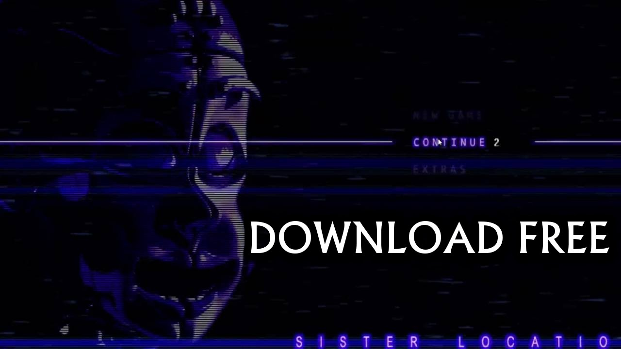 How To Download FNaF Sister Location Custom Night For Free