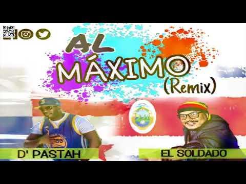 D´PASTAH Feat  EL SOLDADO |  AL MAXIMO REMIX