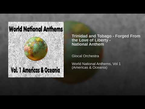 Trinidad and Tobago - Forged From the Love of Liberty - National Anthem