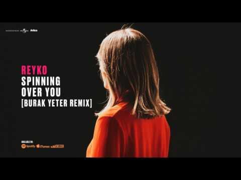 REYKO · Spinning Over You (Burak Yeter Remix)
