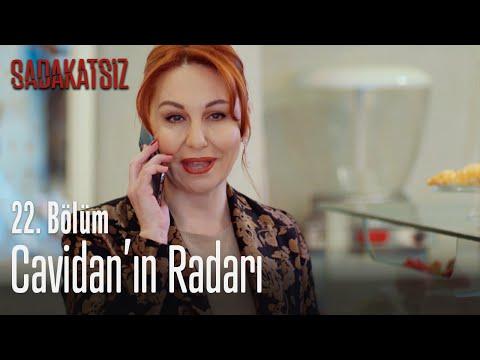 Cavidan'ın radarı – Sadakatsiz 22. Bölüm