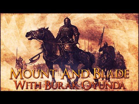 Mount and Blade: Warband - Dogi Han! - Bölüm 1 w/Burak Oyunda