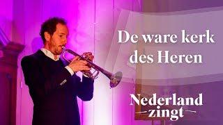 Nederland Zingt: De ware kerk des Heren