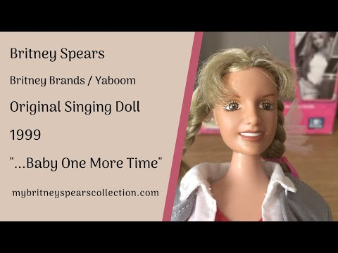 Baby One More Time Yaboom Original Doll 1999 Singing Character My Britney Spears Collection Youtube