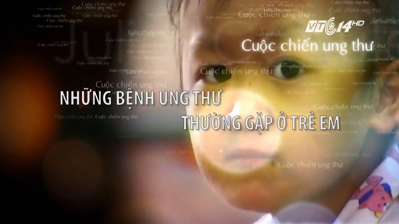 VTC14 | Những bệnh ung thư thường gặp ở trẻ