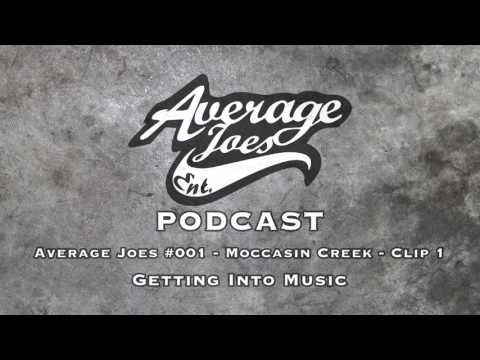 Average Joes #001 - Moccasin Creek - Getting Into Music