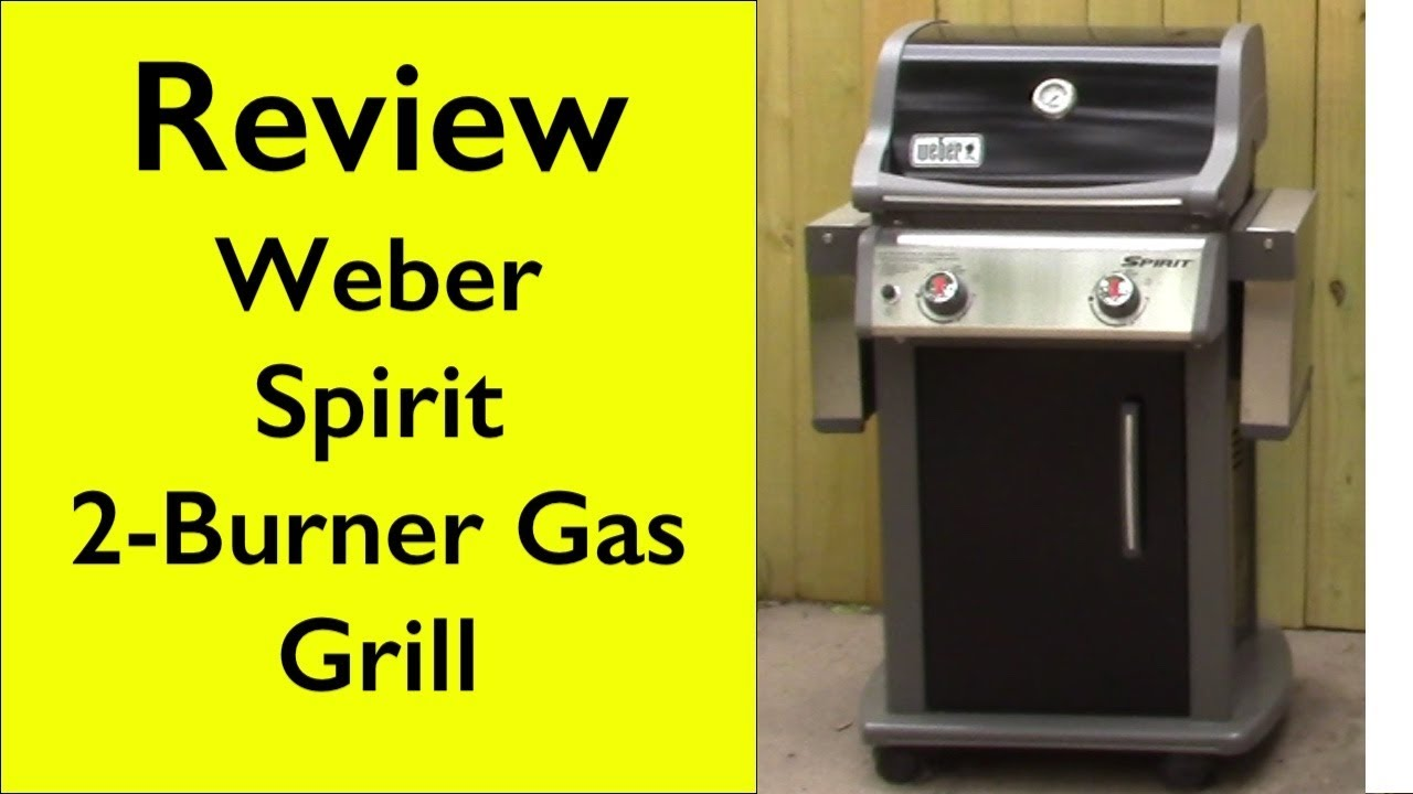 Review Weber 46110001 Spirit E210 Lp 2 Burner Grill Youtube