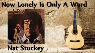 Watch Nat Stuckey Now Lonely Is Only A Word video