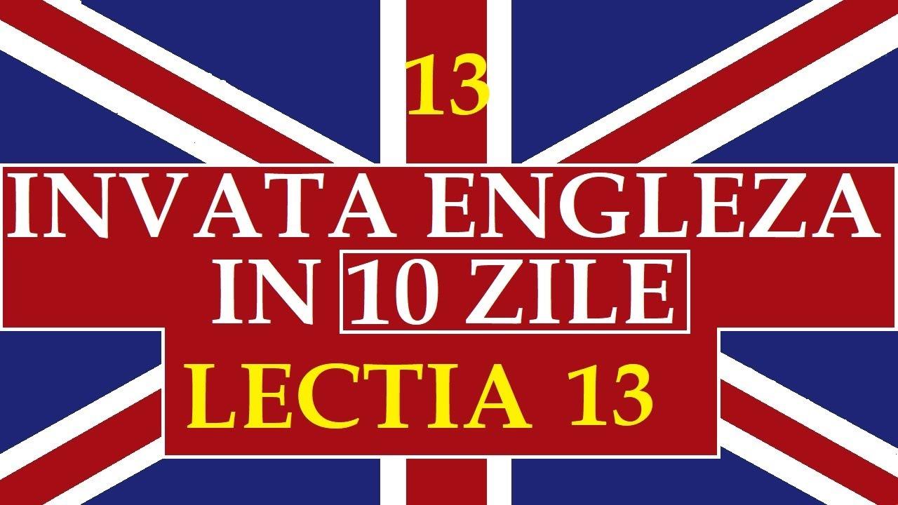 Invata engleza | INVATA ENGLEZA IN 10 ZILE | Lectia 13