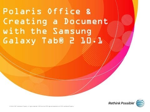 Polaris Office & Creating A Document With The Samsung Galaxy Tab® 2 10.1: AT&T How To Video Series