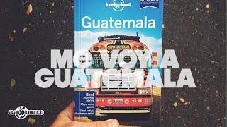 Me voy a Guatemala!