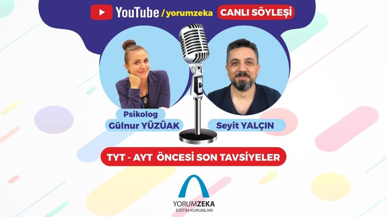 TYT/AYT ÖNCESİ SON TAVSİYELER / REHBERLİK