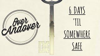 "6 days until ""Somewhere Safe"""